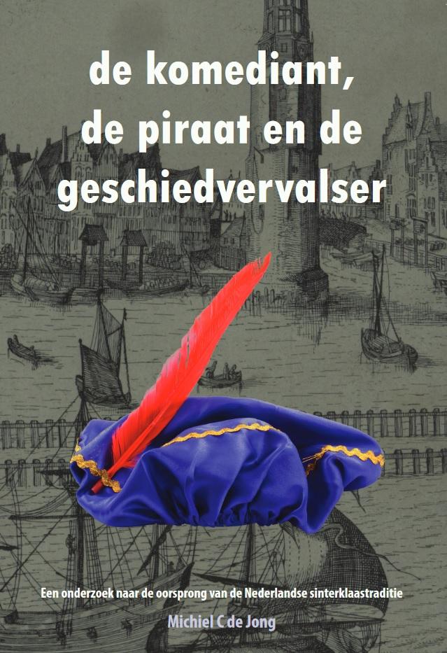 Cover van: de komediant, de piraat en de geschiedvervalser